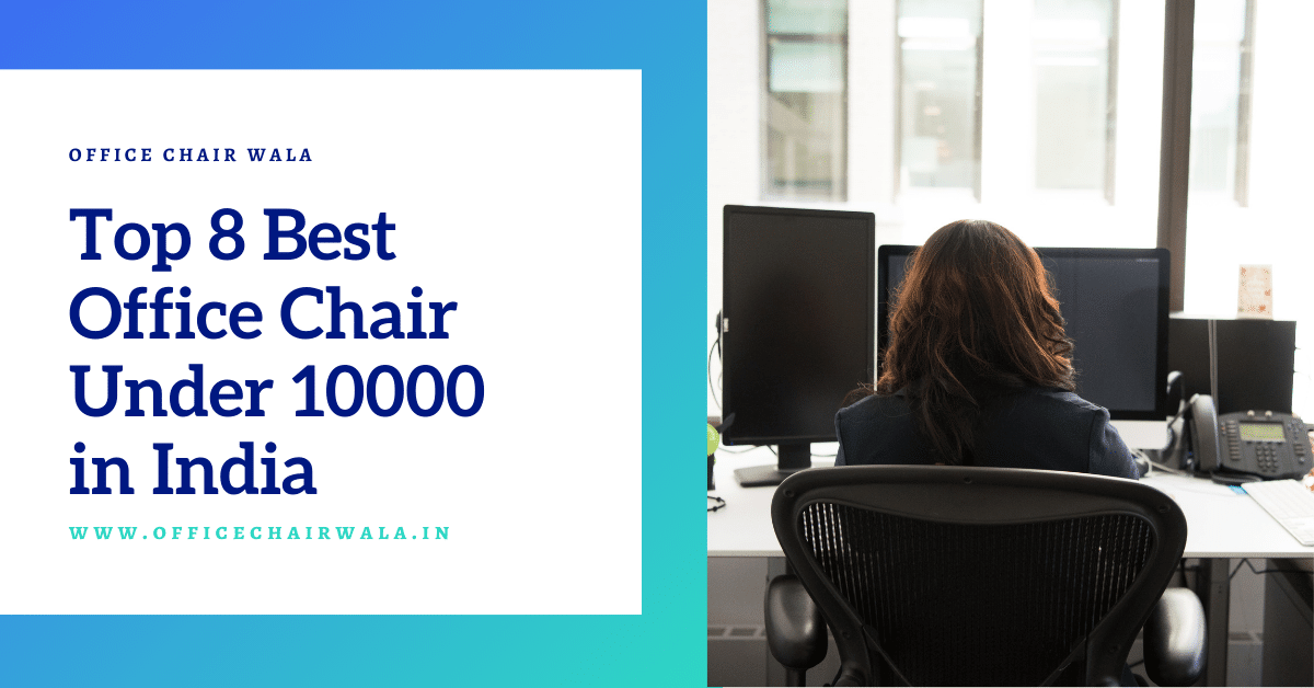 best office chair under 10000 in India